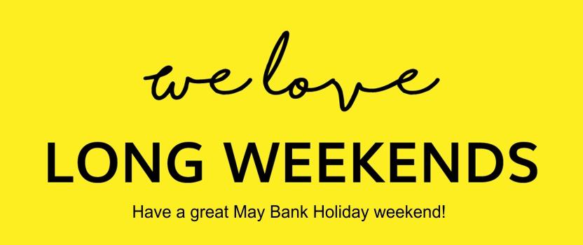 Bank Holiday Weekend